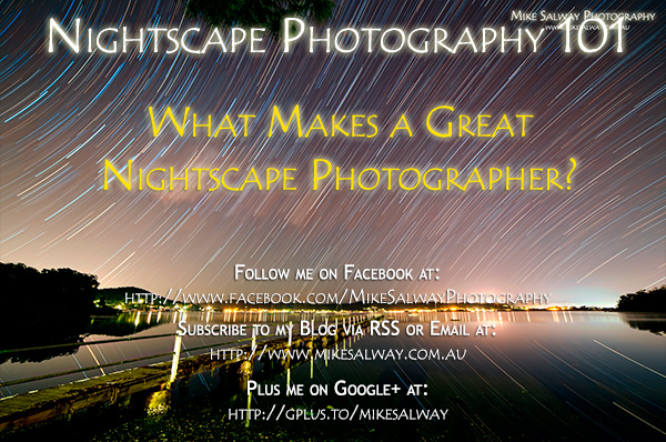 What Makes a Great Nightscape Photographer?